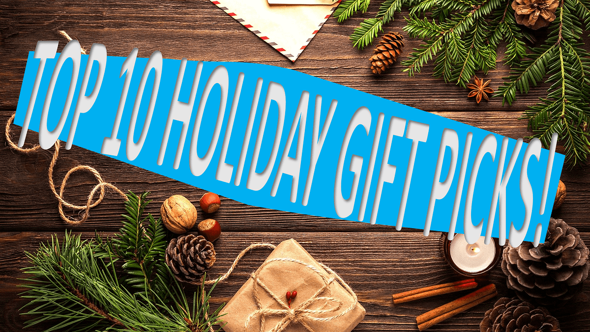 TOP 10 HOLIDAY PICKS FOR 2019